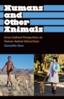 Image for Humans and other animals  : cross-cultural perspectives on human-animal interactions