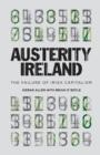 Image for Austerity Ireland  : the failure of Irish capitalism