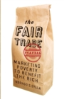 Image for The fair trade scandal  : marketing poverty to benefit the rich