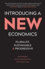 Image for Introducing a new economics  : pluralist, sustainable and progressive