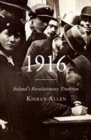 Image for 1916 : Ireland's Revolutionary Tradition