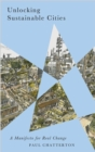 Image for Unlocking sustainable cities  : a manifesto for real change