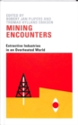 Image for Mining encounters  : extractive industries in an overheated world