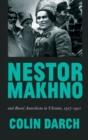 Image for Nestor Makhno and rural anarchism in Ukraine, 1917-1921