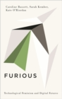 Image for Furious  : technological feminism and digital futures