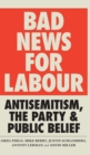 Image for Bad news for Labour  : antisemitism, the party and public belief