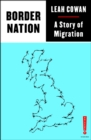 Image for Border nation  : a story of migration