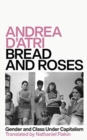 Image for Bread and roses  : gender and class under capitalism