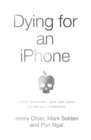 Image for Dying for an iPhone  : Apple, Foxconn and the lives of China's workers