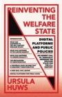 Image for Reinventing the welfare state  : digital platforms and public policies