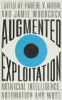 Image for Augmented Exploitation: Artificial Intelligence, Automation and Work