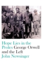 Image for Hope Lies in the Proles : George Orwell and the Left