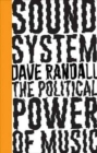 Image for Sound system  : the political power of music