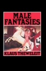 Image for Male Fantasies, Volume 1 : Women, Floods, Bodies, History