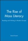Image for The rise of mass literacy  : reading and writing in modern Europe