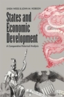 Image for States and Economic Development : A Comparative Historical Analysis