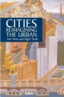 Image for Cities  : reimagining the urban