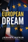 Image for The European dream  : how Europe's vision of the future is quietly eclipsing the American dream