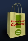 Image for Promotional cultures  : the rise and spread of advertising, public relations, marketing and branding