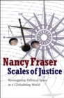Image for Scales of justice  : reimagining political space in a globalizing world
