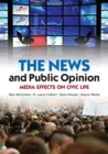 Image for The news and public opinion  : media effects on civic life