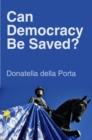 Image for Can democracy be saved?  : participation, deliberation and social movements