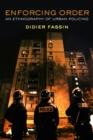 Image for Enforcing order  : an ethnography of urban policing