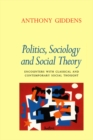 Image for Politics, sociology and social theory: encounters with classical and contemporary social thought