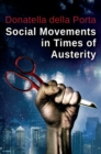 Image for Social movements in times of austerity  : bringing capitalism back into protest analysis