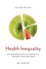 Image for Health inequality  : an introduction to concepts, theories and methods
