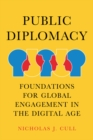 Image for Public Diplomacy : Foundations for Global Engagement in the Digital Age