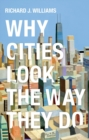 Image for Why Cities Look the Way They Do