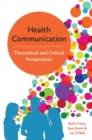 Image for Health communication: theoretical and critical perspectives