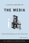Image for A Social History of the Media: From Gutenberg to the Internet