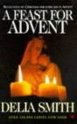 Image for A Feast for Advent : Reflections on Christmas for every day in Advent