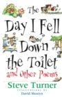 Image for The day I fell down the toilet and other poems