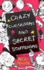 Image for Crazy classrooms and secret staffrooms