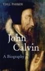 Image for John Calvin : A Biography