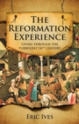 Image for The Reformation experience  : living through the turbulent 16th century