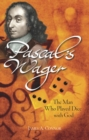 Image for Pascal's wager  : the man who played dice with God