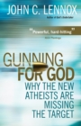 Image for Gunning for God  : why the new atheists are missing the target