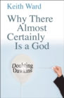 Image for Why there almost certainly is a God  : doubting Dawkins