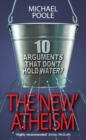Image for The 'new' atheism  : ten arguments that don't hold water
