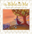 Image for The Bible and me  : stories with a message to live by