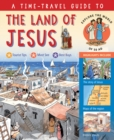 Image for A time-travel guide to the land of Jesus
