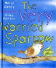 Image for The Very Worried Sparrow