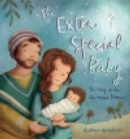 Image for The extra special baby  : the story of the Christmas promise