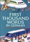 Image for The Usborne Internet-linked first thousand words in German  : with Internet-linked pronunciation guide