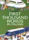 Image for The Usborne Internet-linked first thousand words in Italian  : with Internet-linked pronunciation guide