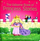 Image for The Usborne book of princess stories